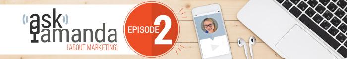 ask amanda about marketing - episode 2