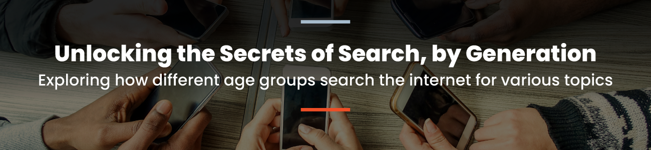 Unlocking the Secrets of Search, by Generation