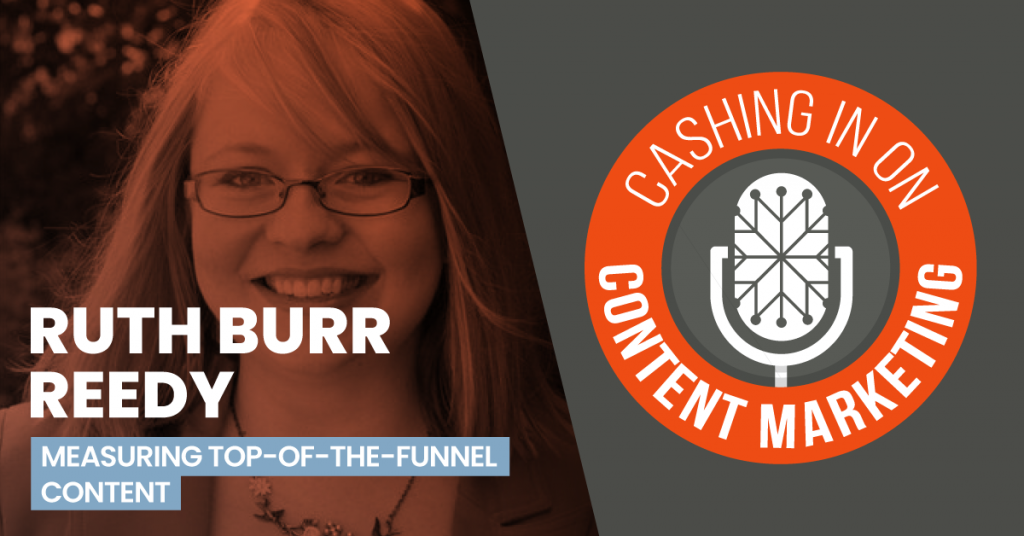 Ruth Burr Reedy - Cashing In On Content Marketing
