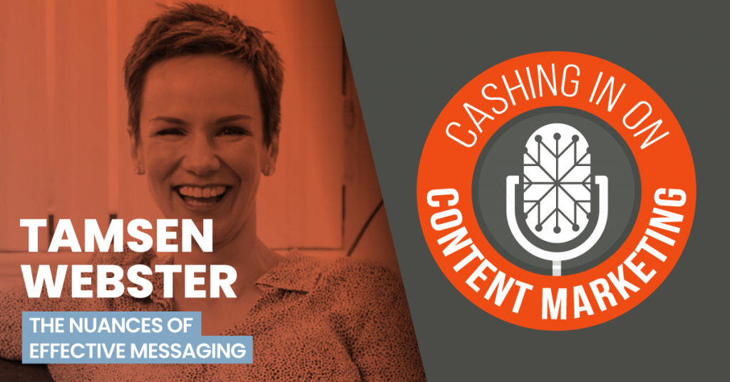 Tamsen Webster - Cashing In On Content Marketing