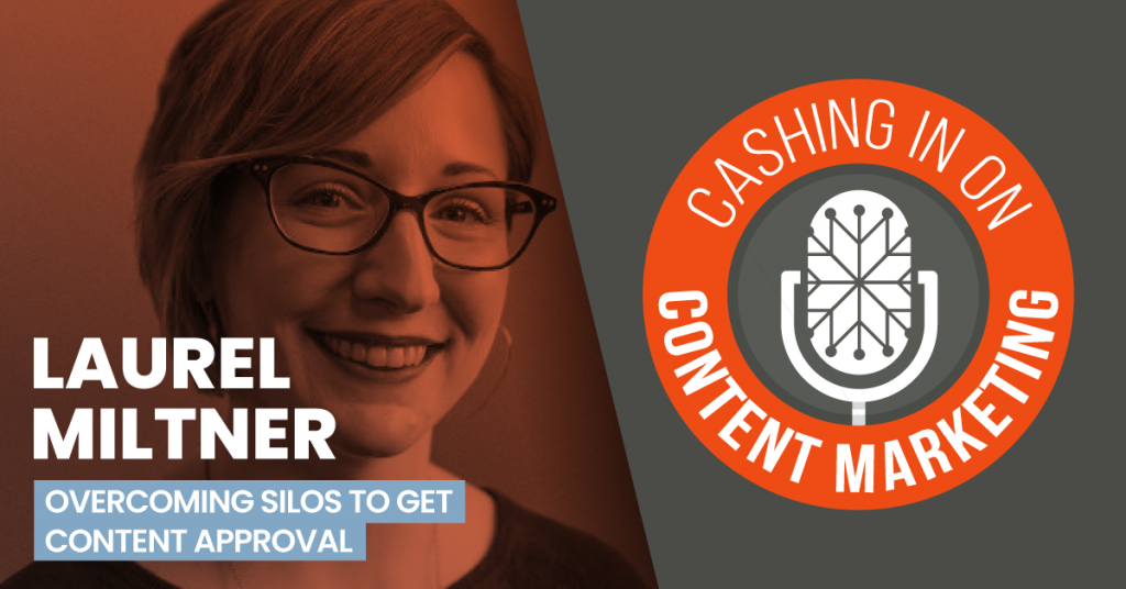Laurel Miltner - Cashing In On Content Marketing