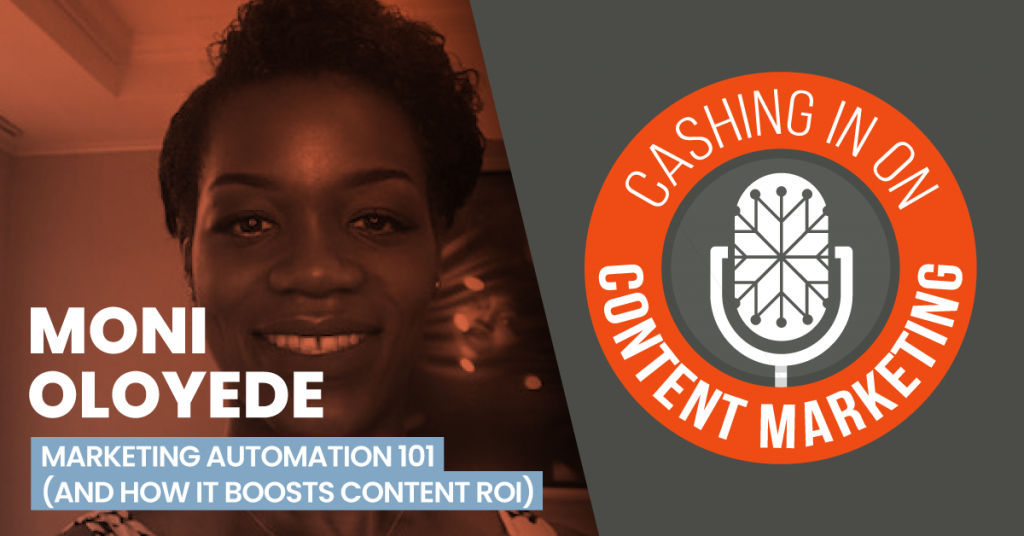 Moni Oloyede - Cashing In On Content Marketing