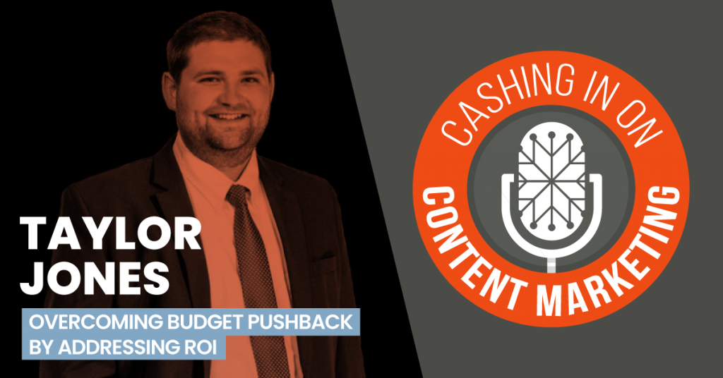 Taylor Jones - Cashing In On Content Marketing